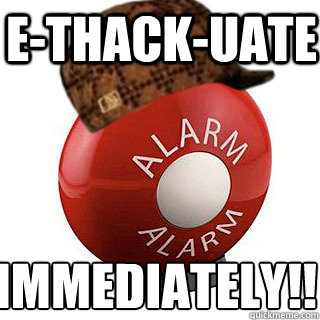 ethackuate immediately - scumbag fire alarm