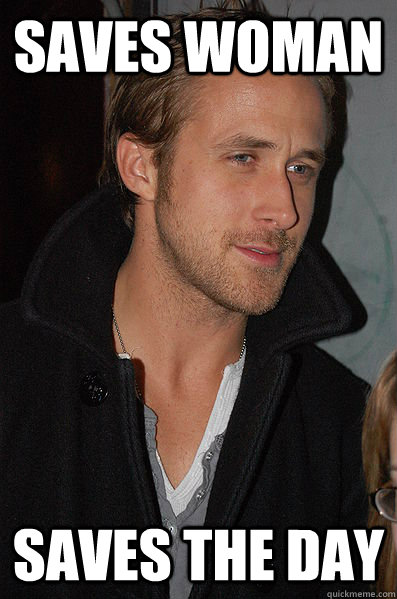 saves woman saves the day - Good Guy Ryan Gosling
