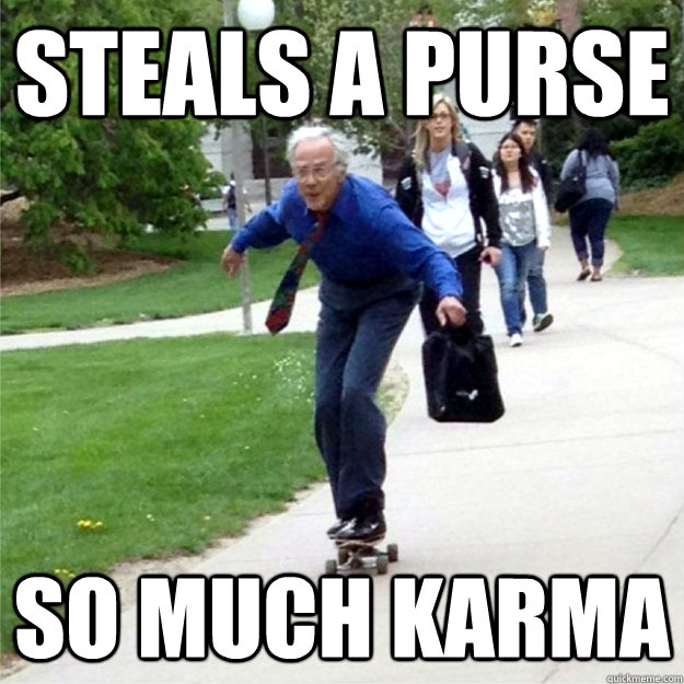 steals a purse so much karma - Skating Prof