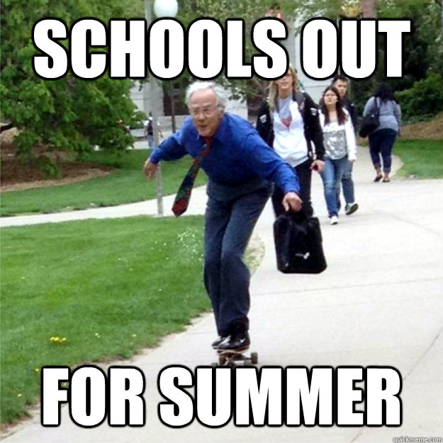 schools out for summer - Skating Prof