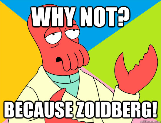 why not because zoidberg - Futurama Zoidberg