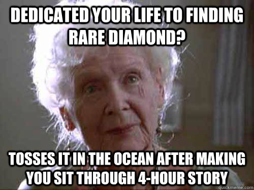 dedicated your life to finding rare diamond tosses it in th - 