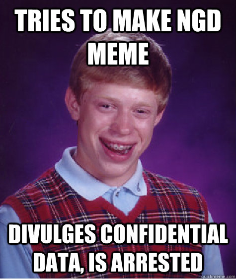 tries to make ngd meme divulges confidential data is arrest - Bad Luck Brian