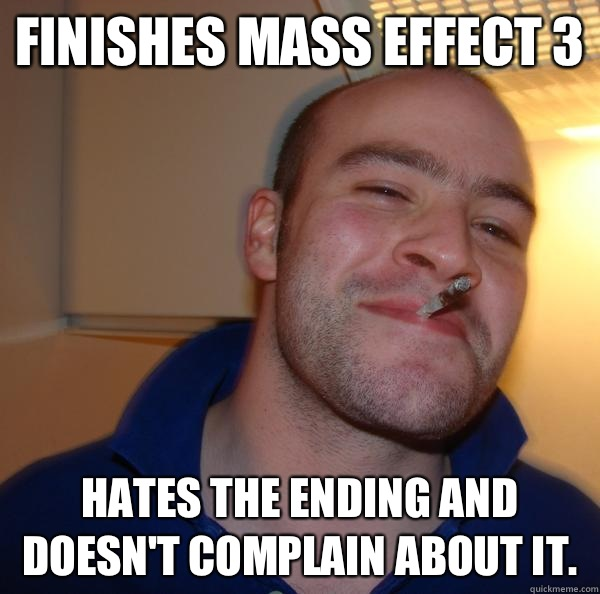 Finishes mass effect 3 pulls over and waits for you - Good Guy Greg
