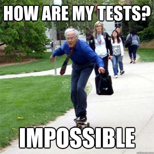how are my tests impossible - Skating Prof