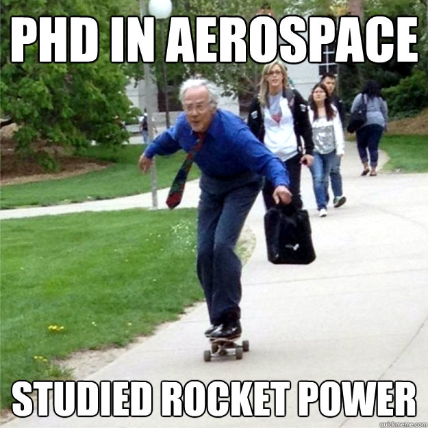 phd in aerospace studied rocket power - Skating Prof