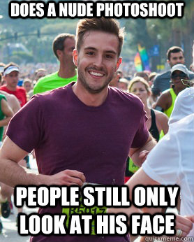 does a nude photoshoot people still only look at his face - Ridiculously photogenic guy