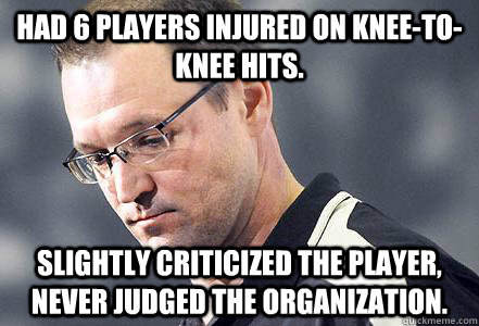 had 6 players injured on kneetoknee hits slightly critici - First World Bylsma Problems