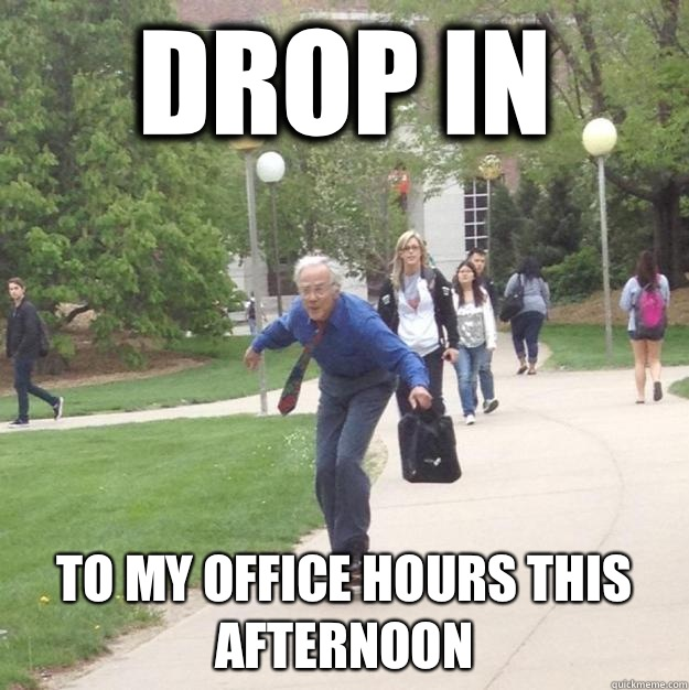 Drop In To my office hours this afternoon - Skateboarding Professor