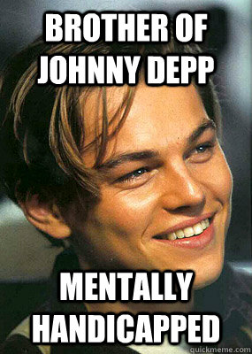brother of johnny depp mentally handicapped - Bad Luck Leonardo Dicaprio