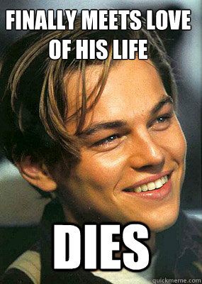 finally meets love of his life dies - Bad Luck Leonardo Dicaprio