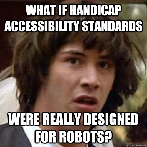 what if handicap accessibility standards were really designe - Conspiracy Keanu