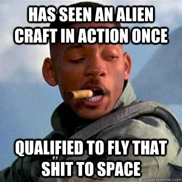 has seen an alien craft in action once qualified to fly that - Good Guy Will Smith