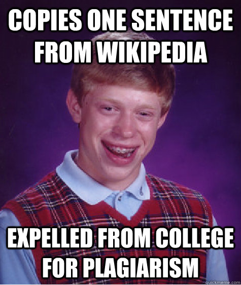 copies one sentence from wikipedia expelled from college for - Bad Luck Brian