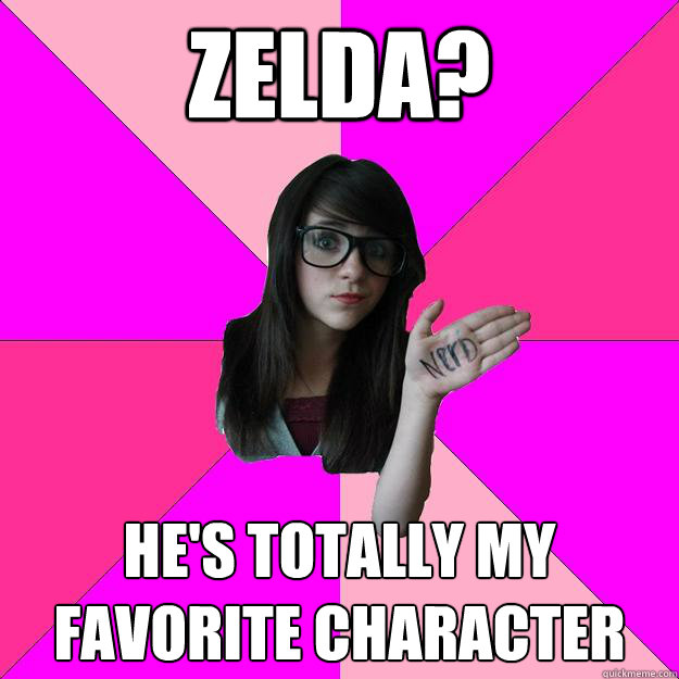 zelda hes totally my favorite character - Idiot Nerd Girl