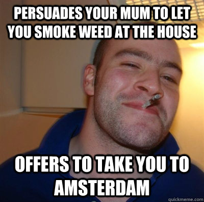 persuades your mum to let you smoke weed at the house offers - GGG plays SC