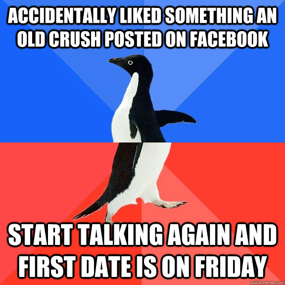 accidentally liked something an old crush posted on facebook - Socially Awkward Awesome Penguin