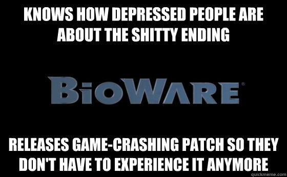 knows how depressed people are about the shitty ending relea - Good Guy Bioware