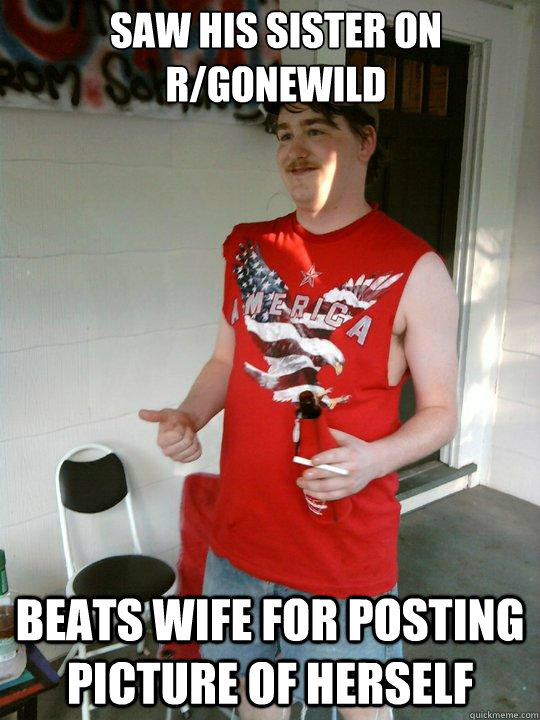 saw his sister on rgonewild beats wife for posting picture - Redneck Randal
