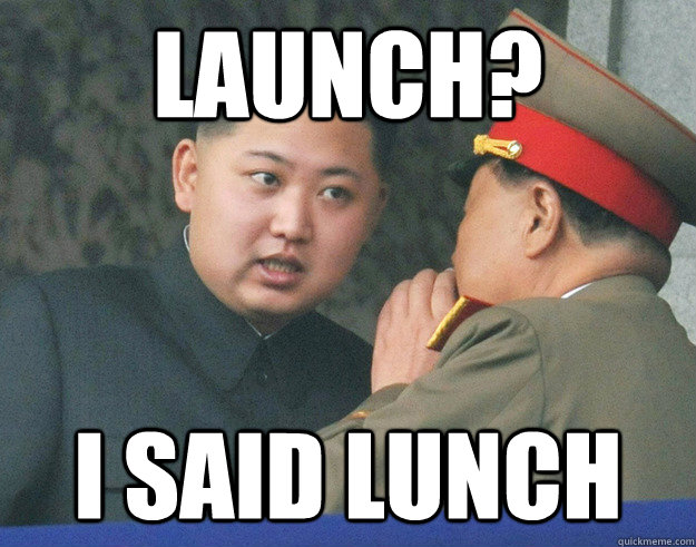 launch i said lunch - Hungry Kim Jong Un