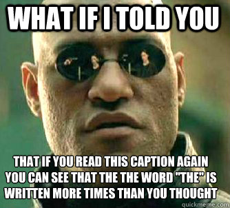 what if i told you that if you read this caption again you c - Matrix Morpheus