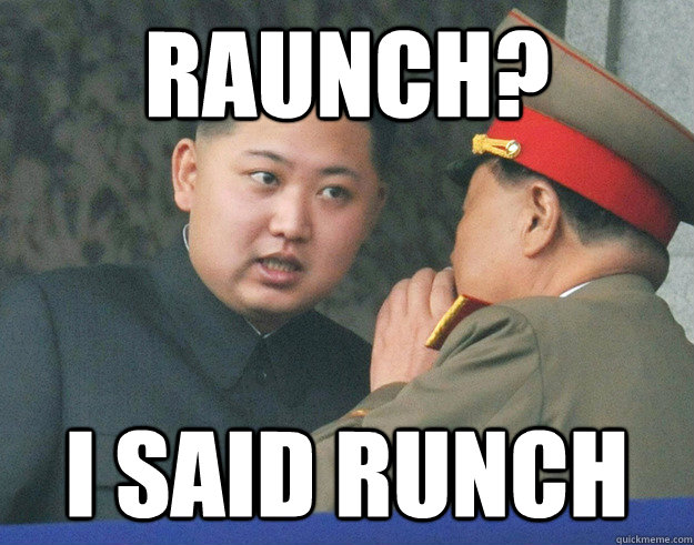 raunch i said runch - Hungry Kim Jong Un
