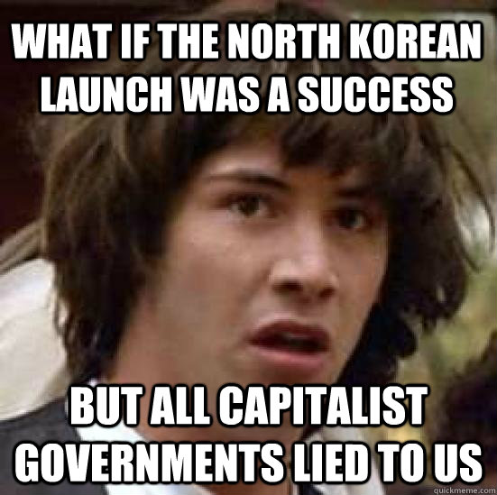 what if the north korean launch was a success but all capita - conspiracy keanu