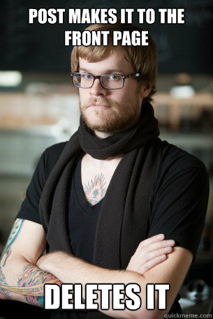 post makes it to the front page deletes it - Hipster Barista
