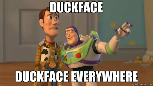 duckface duckface everywhere - Everywhere