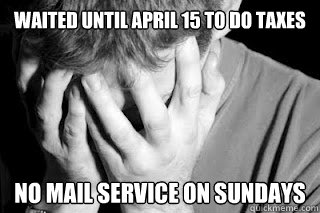 waited until april 15 to do taxes no mail service on sundays - Tax Man