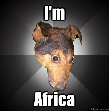 im africa - Depression Dog