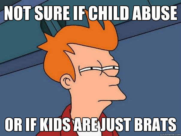 not sure if child abuse or if kids are just brats - Futurama Fry