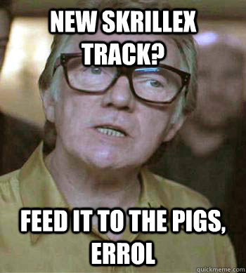 new skrillex track feed it to the pigs errol  - Brick Top on Skrillex