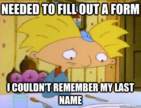 needed to fill out a form i couldnt remember my last name - Hey Arnold Problems