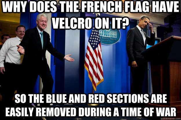 why does the french flag have velcro on it so the blue and  - Inappropriate Timing Bill Clinton