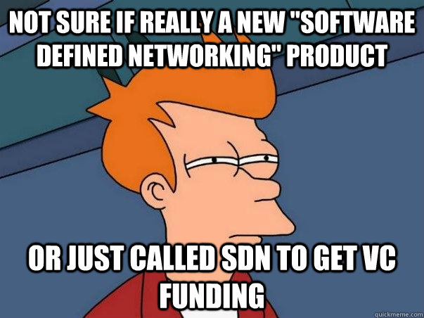 not sure if really a new software defined networking produ - Not sure if deaf