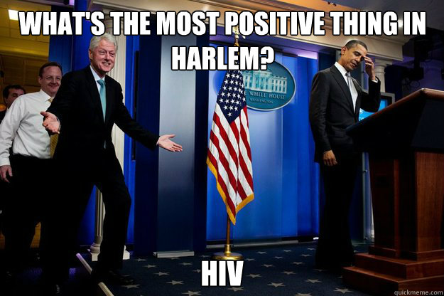 whats the most positive thing in harlem hiv caption 3 goes - Inappropriate Timing Bill Clinton