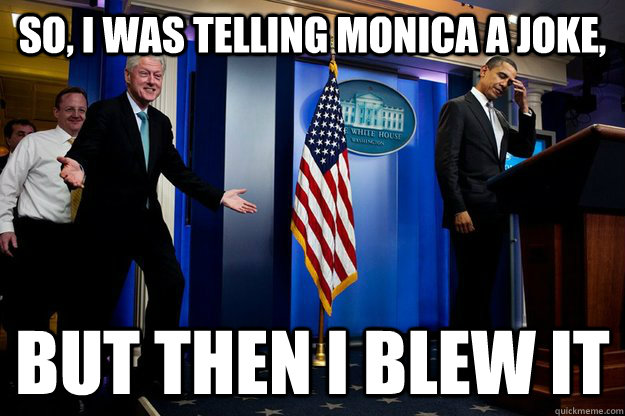 Bill Clinton monica joke