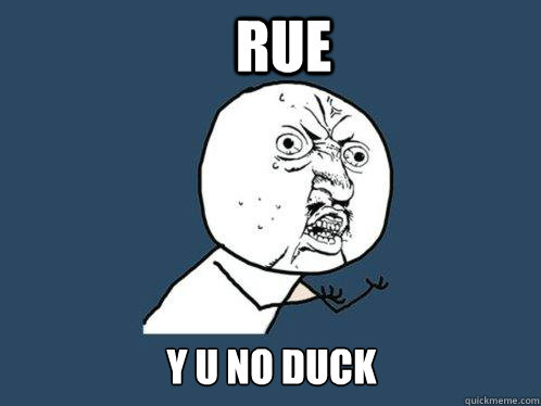 rue y u no duck - Y U No