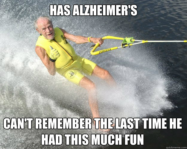 has alzheimers cant remember the last time he had this muc - Extreme Senior Citizen