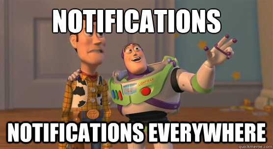 notifications notifications everywhere - Toy Story Everywhere
