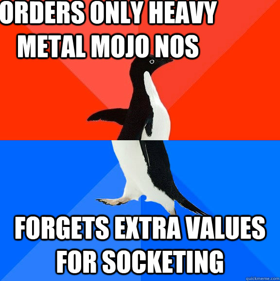 orders only heavy metal mojo nos forgets extra values for s - Socially Awesome Awkward Penguin