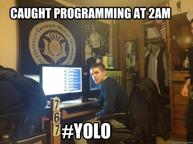 caught programming at 2am yolo - meme