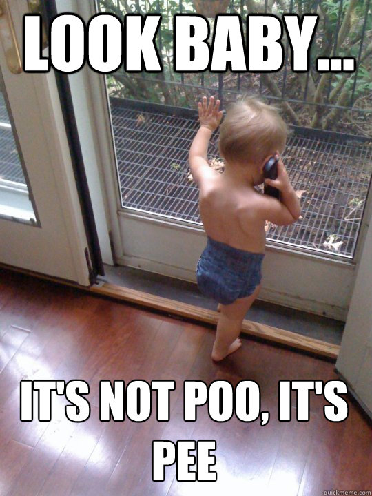 look baby its not poo its pee - Tough Love Baby