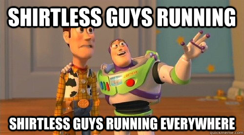 shirtless guys running shirtless guys running everywhere - Buzz Kill