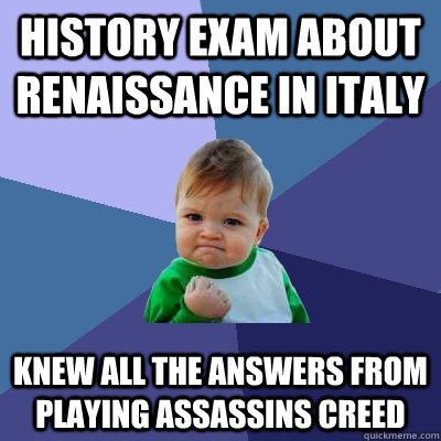 history exam about renaissance in italy knew all the answers - Success Kid