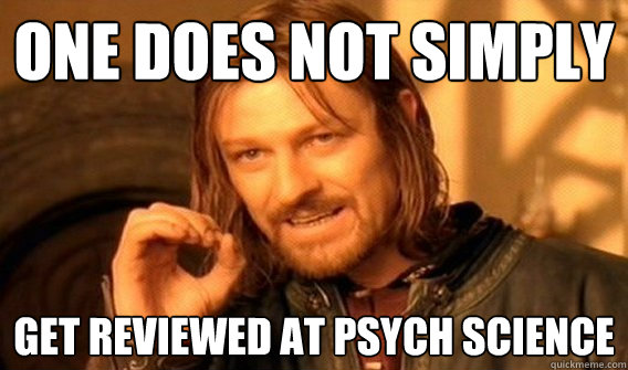 one does not simply get reviewed at psych science - One does not simply beat skyrim