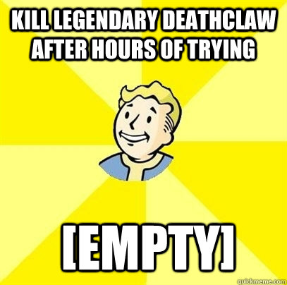 kill legendary deathclaw after hours of trying empty - Fallout 3
