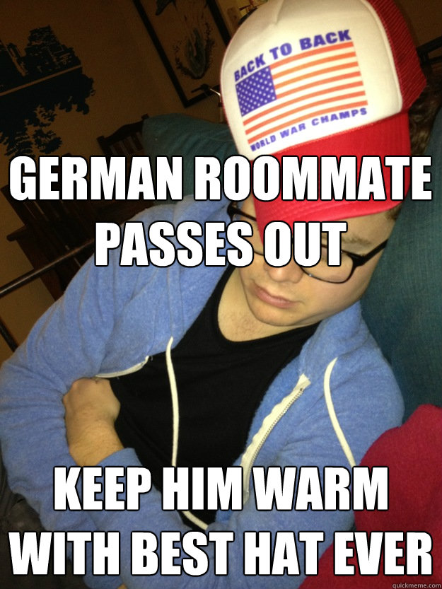 german roommate passes out keep him warm with best hat ever - BACK2BACK