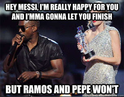 hey messi im really happy for you and imma gonna let you  - Imma let you finish